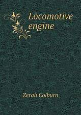 NEW Locomotive Engine by Zerah Colburn