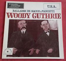 WOODY GUTHRIE LP ORIG FR CHANT DU MONDE BALLADES DE SACCO & VANZETTI
