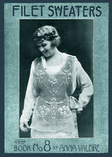 Anna Valeire #8 c.1915 Vintage Filet Crochet Patterns for WWI Era Sweaters