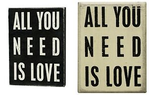 Primitives By Kathy Wooden Box Sign All You Need Is Love