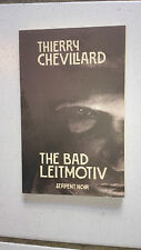 The Bad Leitmotiv - T. Chevillard - Ed. Serpent Noir
