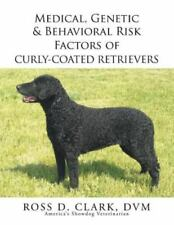 Medical, Genetic & Behavioral Risk Factors of Curly-coated Retrievers, Paperb.