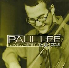 Paul Lee - Somewhere In The Middle • ©℗2003 Paul Lee CD • Gently used-ships WW