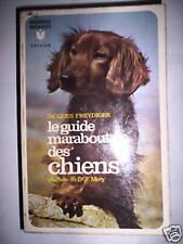 GUIDE MARABOUT DES CHIENS J. FREYDIGER 1971