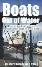 Boats Out of Water: How to Haul Out Without Breaking the Bank or Your Boat! (Pap