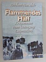 Flammendes Haff ~Kriegsroman vom Untergang Ostpreussens ,Reinhard Hauschild