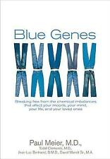 Blue Genes: Breaking Free from the Chemical Imbalances That Affect Your Moods, Y