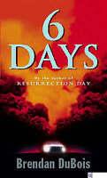 (Good)-Six Days (Paperback)-DuBois, Brendan-075153076X