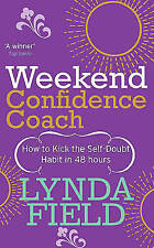 Weekend Confidence Coach: How to kick the self-doubt habit in 48 hours by...