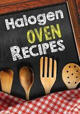 Halogen Oven Recipes: Blank Recipe Cookbook, 7 X 10, 100 Blank Re 9781545035863