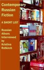 Contemporary Russian Fiction: Russian Authors Interviewed by Kristina Rotkirch (