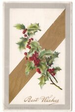Best Wishes, Holly, Vintage 1907 Embossed Christmas Postcard