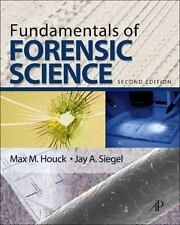 Fundamentals of Forensic Science, Second Edition, Siegel, Jay A., Houck, Max M.,
