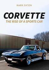 El Corvette: el surgimiento de un tenido coches por Mark Eaton (de Bolsillo, 2017)