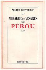 BERVEILLER Michel - MIRAGES ET VISAGES DU PEROU - 1959