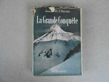 alpinisme LA GRANDE CONQUETE James R. Ullman 1950