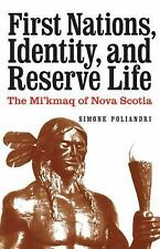 First Nations, Identity, and Reserve Life : The Mi'kmaq of Nova Scotia by...