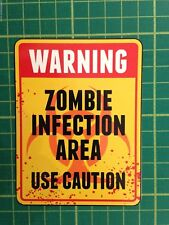 ZOMBIE INFECTION AREA STICKER GREAT FOR THE BACK OF A CAR BEDROOM OR BOSSES DOOR