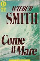COME IL MARE - WILBUR SMITH
