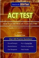 ACT Test How to Score High on Your First Try! by FastTrackACT.com (2014,...