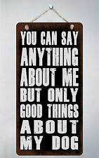 """782HS You Can Say Anything About Me 5""""x10"""" Aluminum Hanging Novelty Sign"""