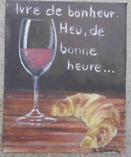 """tableau peinture huile sur toile humour citation """"Ivre de bonheur"""" M.Gravier cer"""