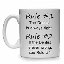 RULE #1 THE DENTIST IS ALWAYS RIGHT GIFT MUG CUP PRESENT DENTAL NURSE THERAPIST