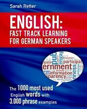 English: Fast Track Learning for German Speakers : The 1000 Most Used Words...