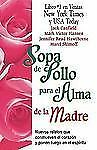 Sopa de pollo para el alma de la madre/ Chicken Soup for the Mother's-ExLibrary