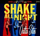 NEW Shake All Night With the Outta Sites (Audio CD)