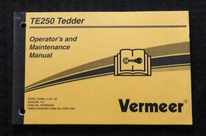 GENUINE VERMEER TE250 250 TEDDER OPERATOR'S & MAINTENANCE MANUAL NICE