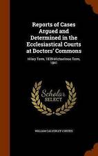 Reports of Cases Argued and Determined in the Ecclesiastical Courts at Doctors'