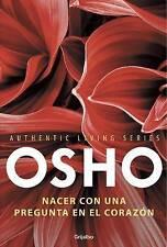 NEW Nacer con una pregunta en el corazón (Spanish Edition) by Osho Osho
