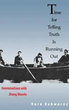 Time for Telling Truth is Running Out: Conversations with Zhang Shenfu-ExLibrary