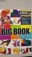 Patons Pattern Book #2108 The Big Book of Small Projects 74 Small Projects