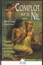 Complot sur le Nil.Marie-Ange FAUGEROLAS.Succès du livre F001