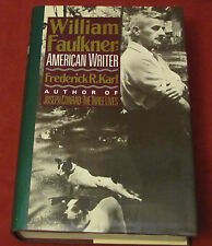 WILLIAM FAULKNER: AMERICAN WRITER by FREDERICK KARL 1989 1st ed. HCDJ LN