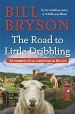 The Road to Little Dribbling by Bill Bryson (2016, Hardcover) 1st US Edition