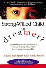 Strong-Willed Child or Dreamer? by Dana Scott Spears (1996, Paperback)