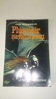 Jack Williamson - Plus noir que vous ne pensez - Le rayon fantastique (1961)