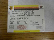 26/12/1998 Ticket: Watford v Bristol City [Directors Box]. Thanks for viewing th