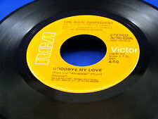 THE MAIN INGREDIENT - Just Don't Want To Be Lonely / Goodbye My Love - 1974