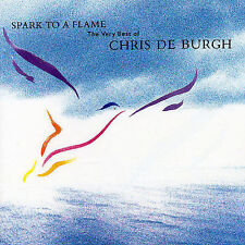 Spark to a Flame: The Very Best of Chris de Burgh by Chris de Burgh (CD) New!