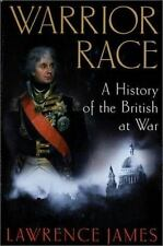 Warrior Race : A History of the British at War  Lawrence James (2003, Hardcover)