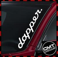 Dapper Windscreen Decal Car Van Sticker JDM euro DUB 17 Colours 550mm