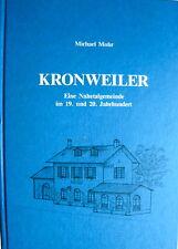 Kronweiler Eine Nahetalgemeinde im 19. und 20. Jahrhundert M. Mohr 1988 signiert