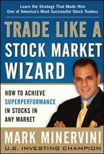 Trade Like a Stock Market Wizard : How to Achieve Super Performance in Stocks...