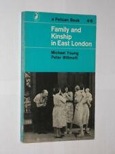 A Pelican Book Family And Kinship In East London Michael Young/Peter Willmott.
