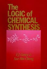 The Logic of Chemical Synthesis by E. J. Corey, Elias James Corey and Xue-Min...