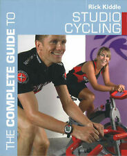 The Complete Guide to Studio Cycling by Rick Kiddle (Paperback, 2004)